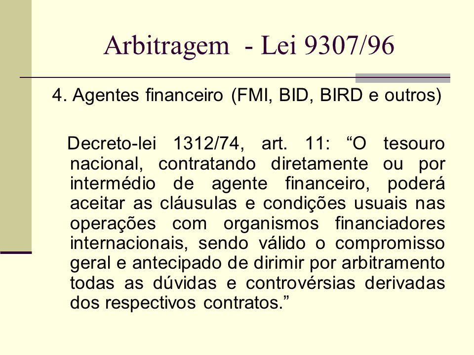 Arbitragem - Lei 9307/96 4. Agentes financeiro (FMI, BID, BIRD e outros)