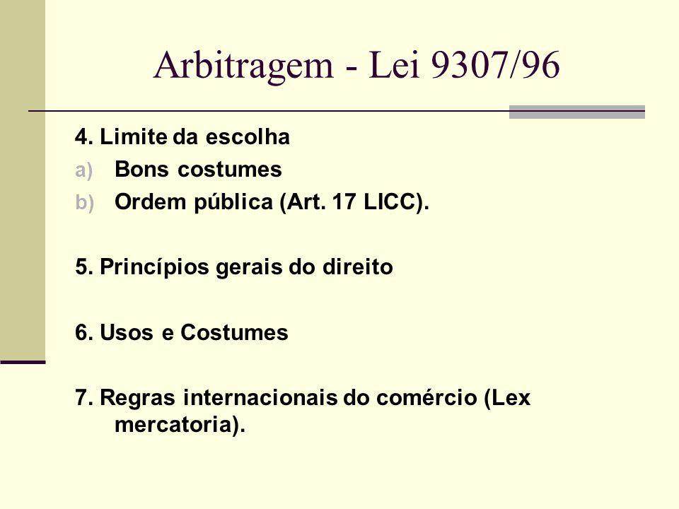 Arbitragem - Lei 9307/96 4. Limite da escolha Bons costumes