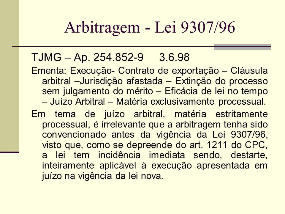 Arbitragem - Lei 9307/96 TJMG – Ap. 254.852-9 3.6.98