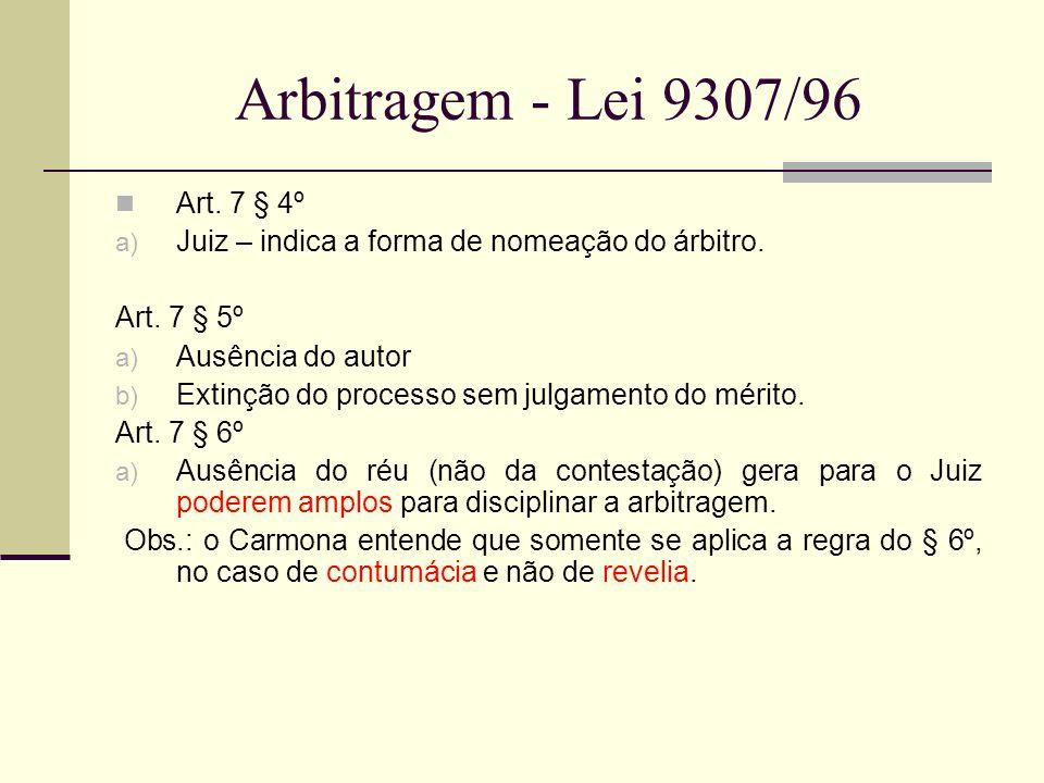 Arbitragem - Lei 9307/96 Art. 7 § 4º