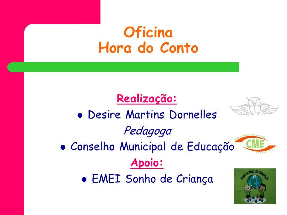 Oficina Hora do Conto Realização: Desire Martins Dornelles Pedagoga