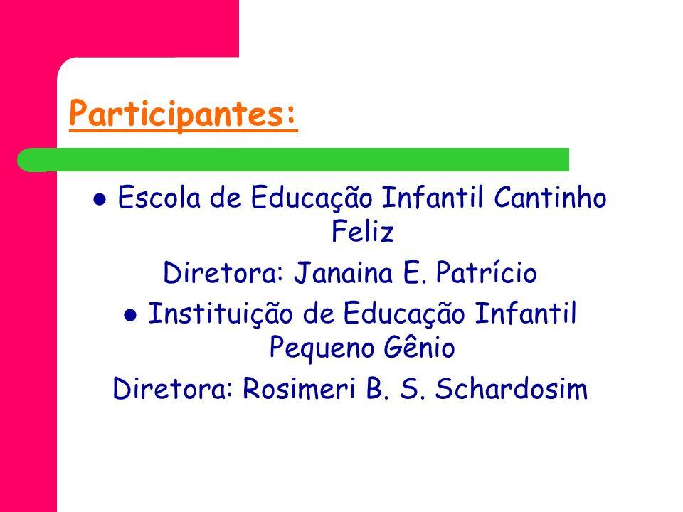 Participantes: Escola de Educação Infantil Cantinho Feliz