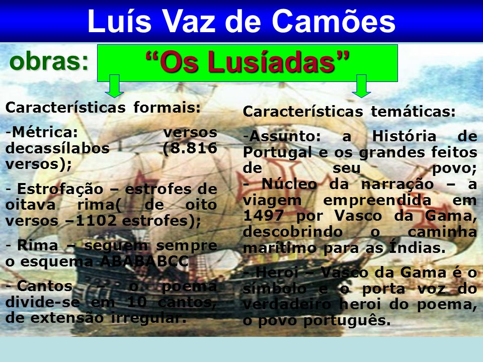 Luís Vaz de Camões Os Lusíadas obras: Características formais: