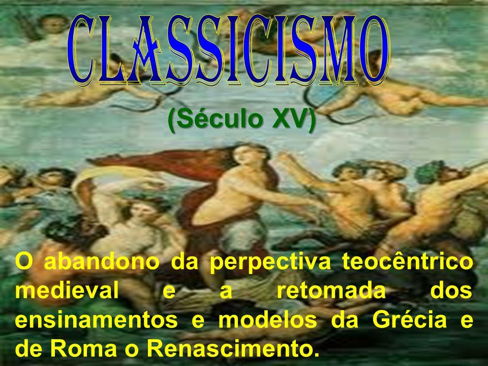 (Século XV) CLASSICISMO