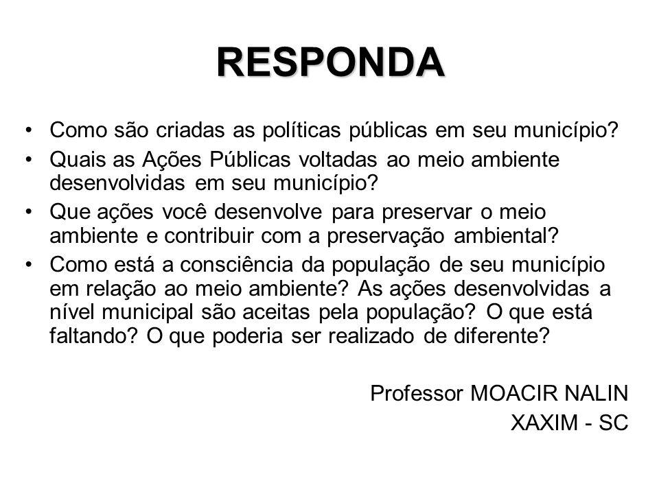 RESPONDA Como são criadas as políticas públicas em seu município