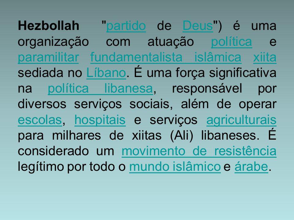 Hezbollah partido de Deus ) é uma organização com atuação política e paramilitar fundamentalista islâmica xiita sediada no Líbano.