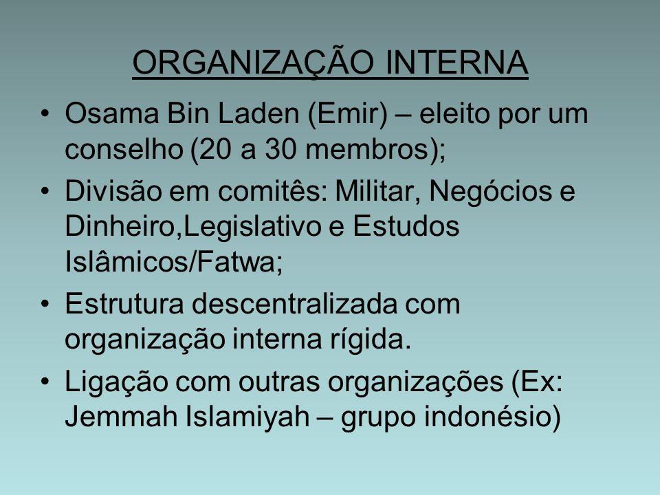 ORGANIZAÇÃO INTERNA Osama Bin Laden (Emir) – eleito por um conselho (20 a 30 membros);