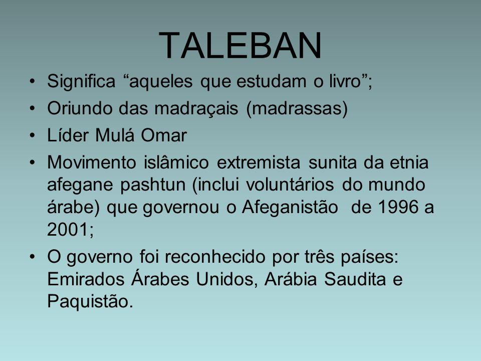 TALEBAN Significa aqueles que estudam o livro ;