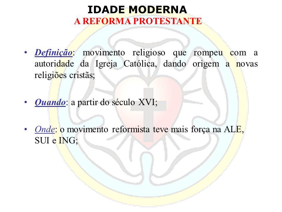 Definição: movimento religioso que rompeu com a autoridade da Igreja Católica, dando origem a novas religiões cristãs;