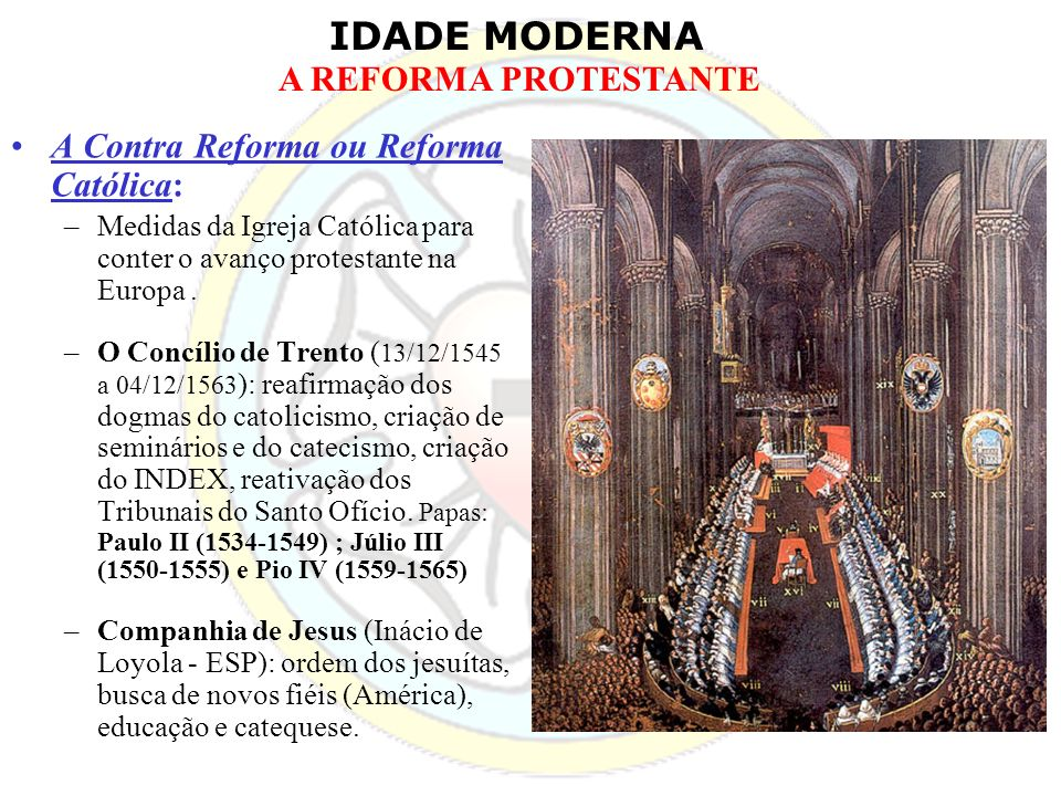 A Contra Reforma ou Reforma Católica: