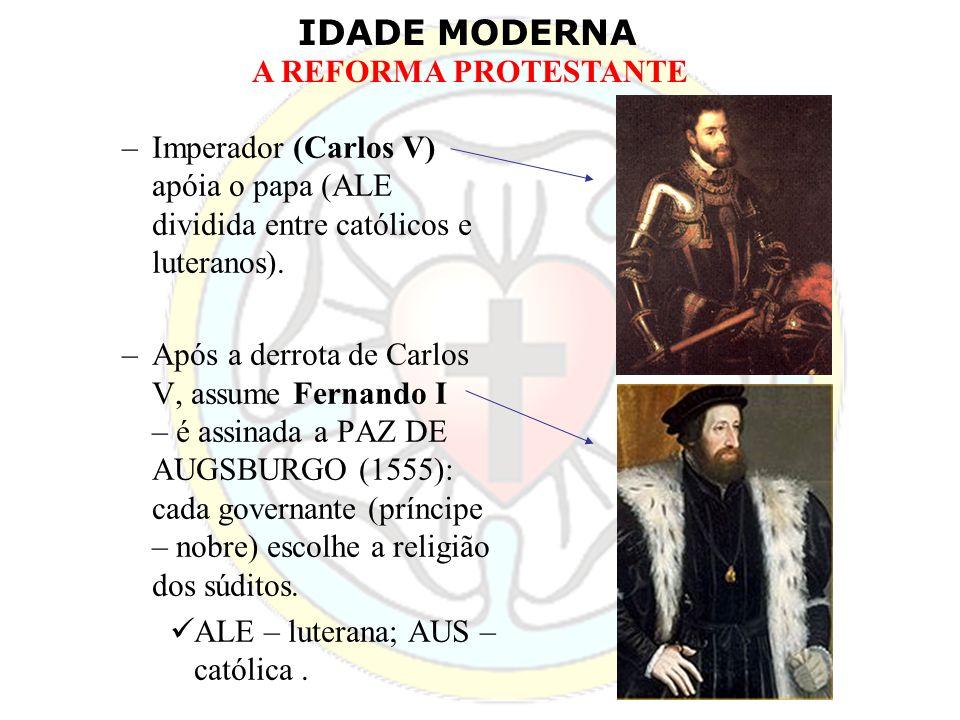 Imperador (Carlos V) apóia o papa (ALE dividida entre católicos e luteranos).