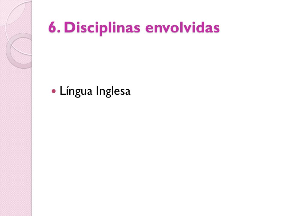 6. Disciplinas envolvidas