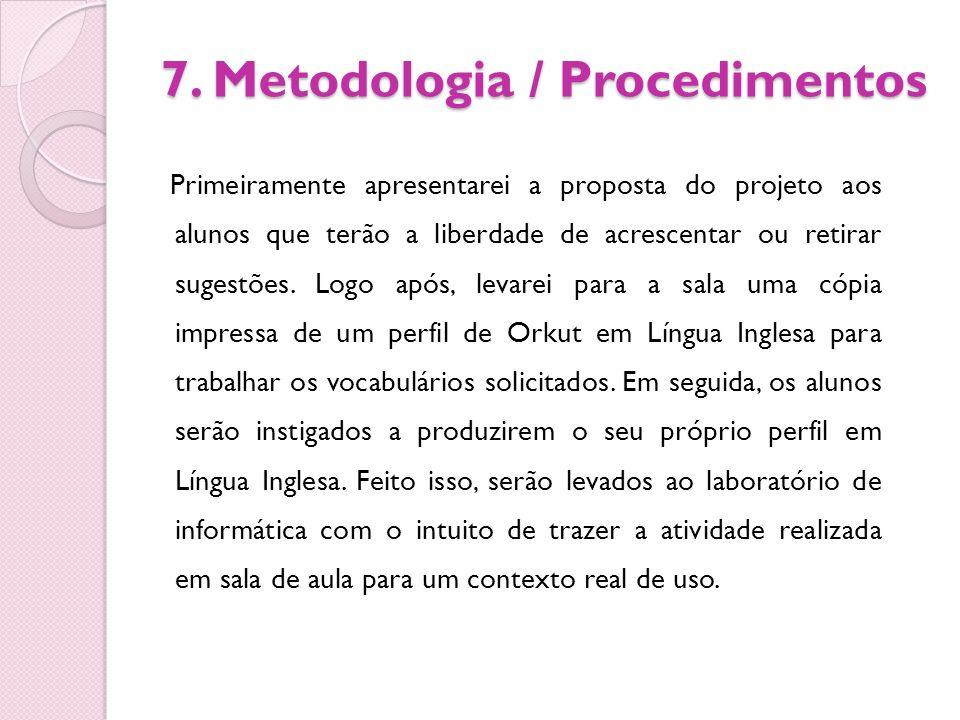 7. Metodologia / Procedimentos