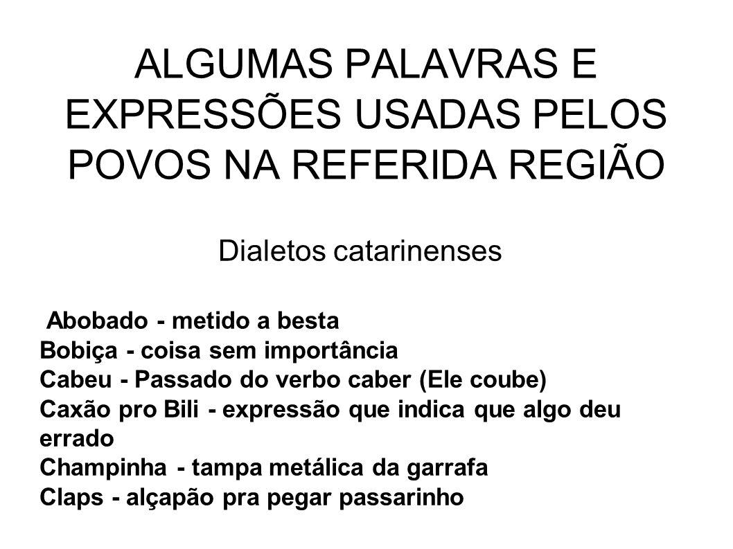 ALGUMAS PALAVRAS E EXPRESSÕES USADAS PELOS POVOS NA REFERIDA REGIÃO