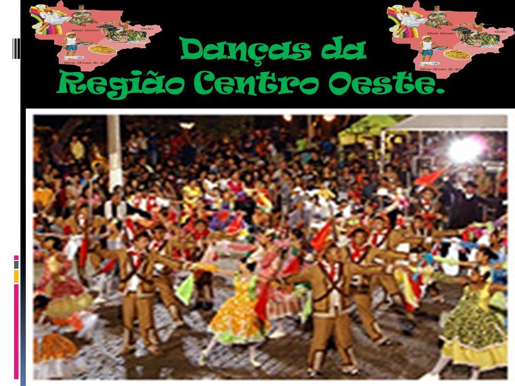 Danças da Região Centro Oeste.