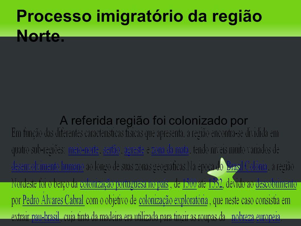 Processo imigratório da região Norte.
