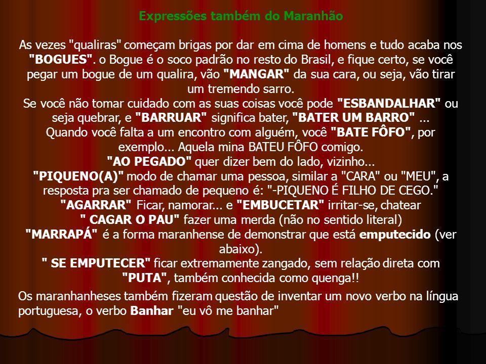 Expressões também do Maranhão