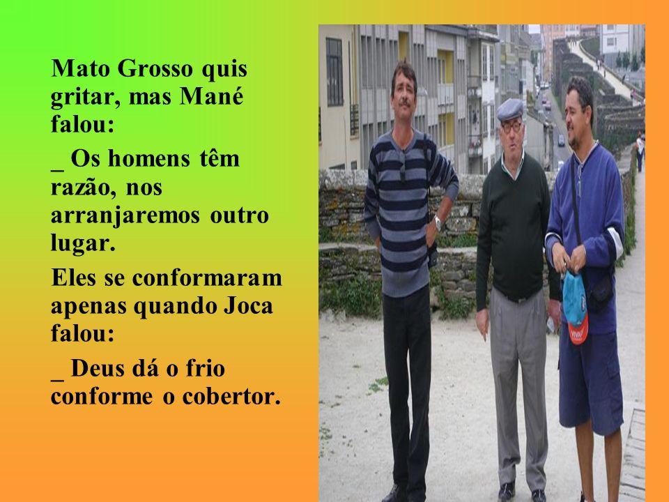 Mato Grosso quis gritar, mas Mané falou: