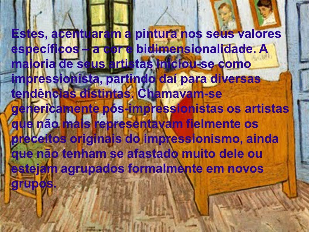 Estes, acentuaram a pintura nos seus valores específicos – a cor e bidimensionalidade.