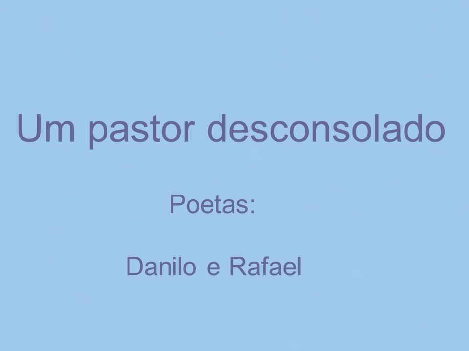 Um pastor desconsolado