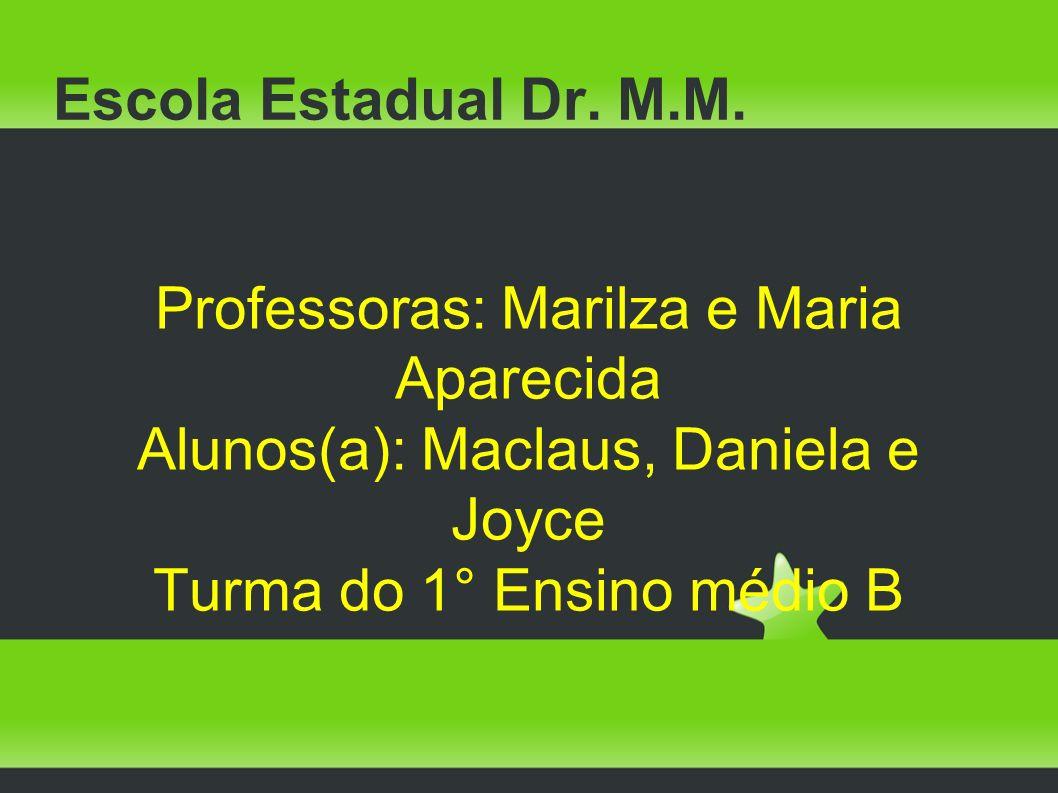 Professoras: Marilza e Maria Aparecida