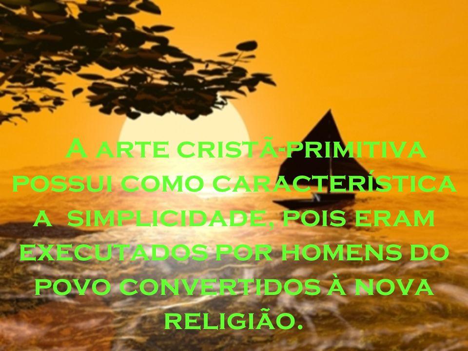 A arte cristã-primitiva possui como característica a simplicidade, pois eram executados por homens do povo convertidos à nova religião.