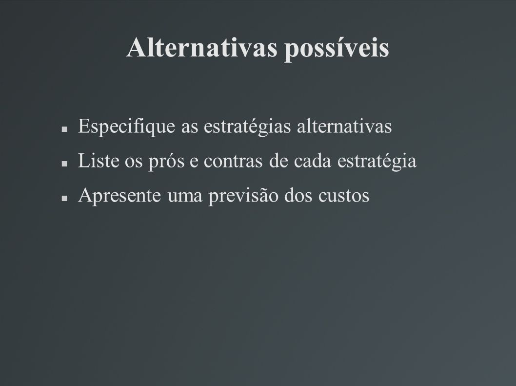 Alternativas possíveis