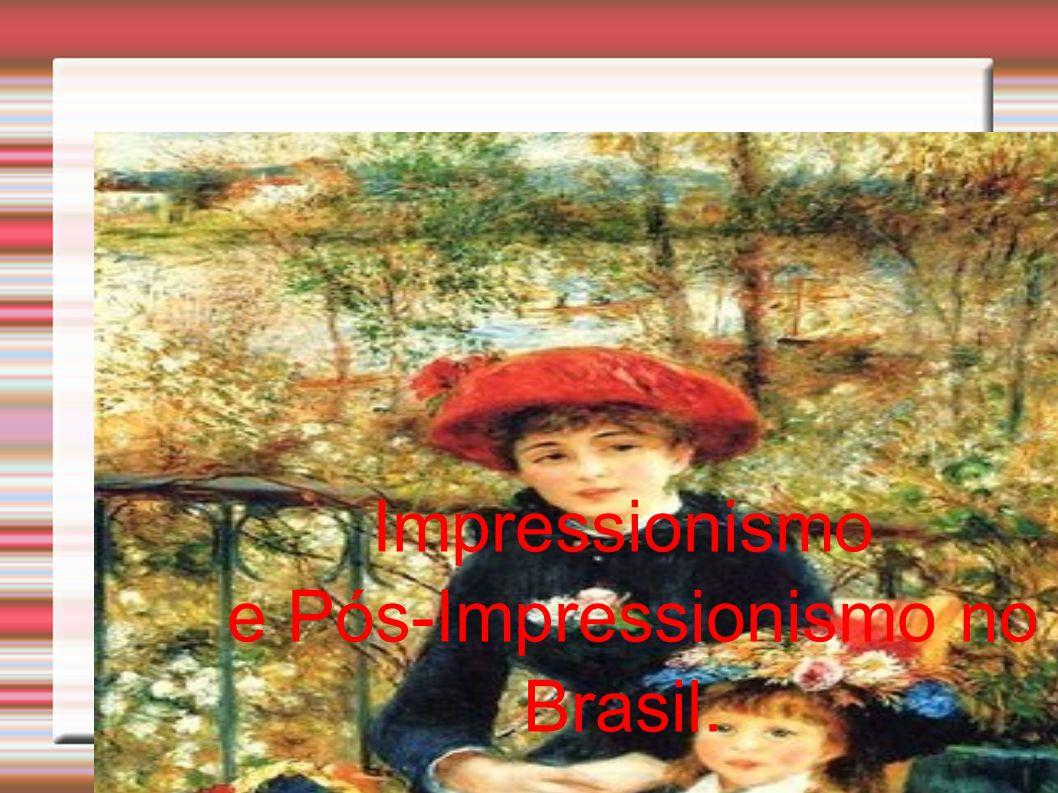e Pós-Impressionismo no Brasil.