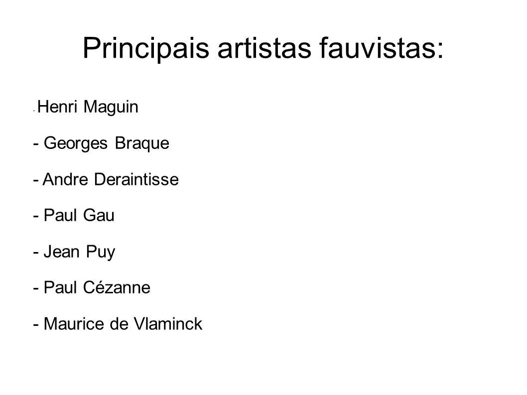 Principais artistas fauvistas: