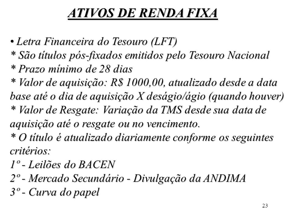 ATIVOS DE RENDA FIXA • Letra Financeira do Tesouro (LFT)