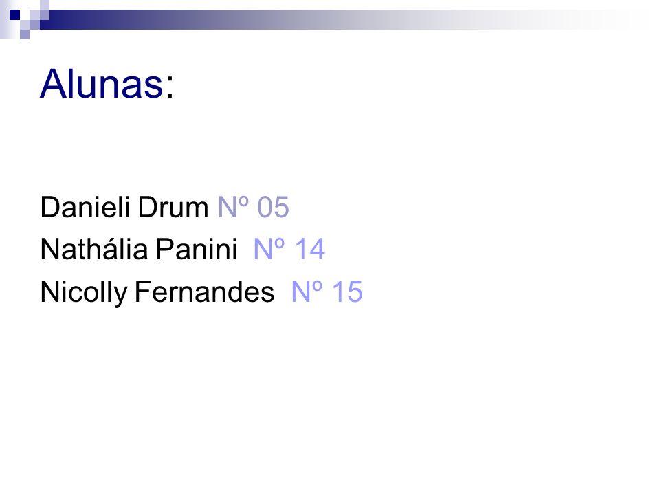 Alunas: Danieli Drum Nº 05 Nathália Panini Nº 14