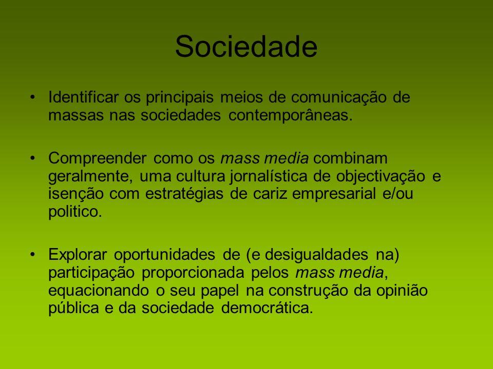 Sociedade Identificar os principais meios de comunicação de massas nas sociedades contemporâneas.