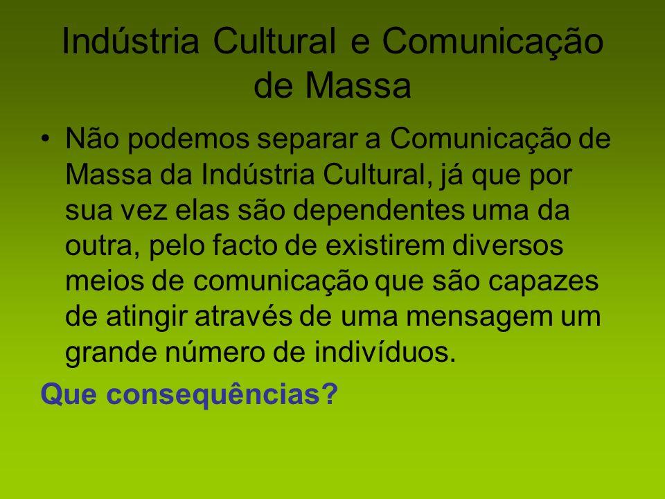 Indústria Cultural e Comunicação de Massa