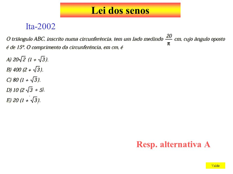 Lei dos senos Ita-2002 Resp. alternativa A Valdir