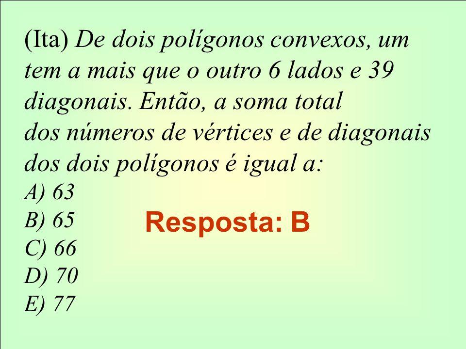 (Ita) De dois polígonos convexos, um tem a mais que o outro 6 lados e 39 diagonais. Então, a soma total