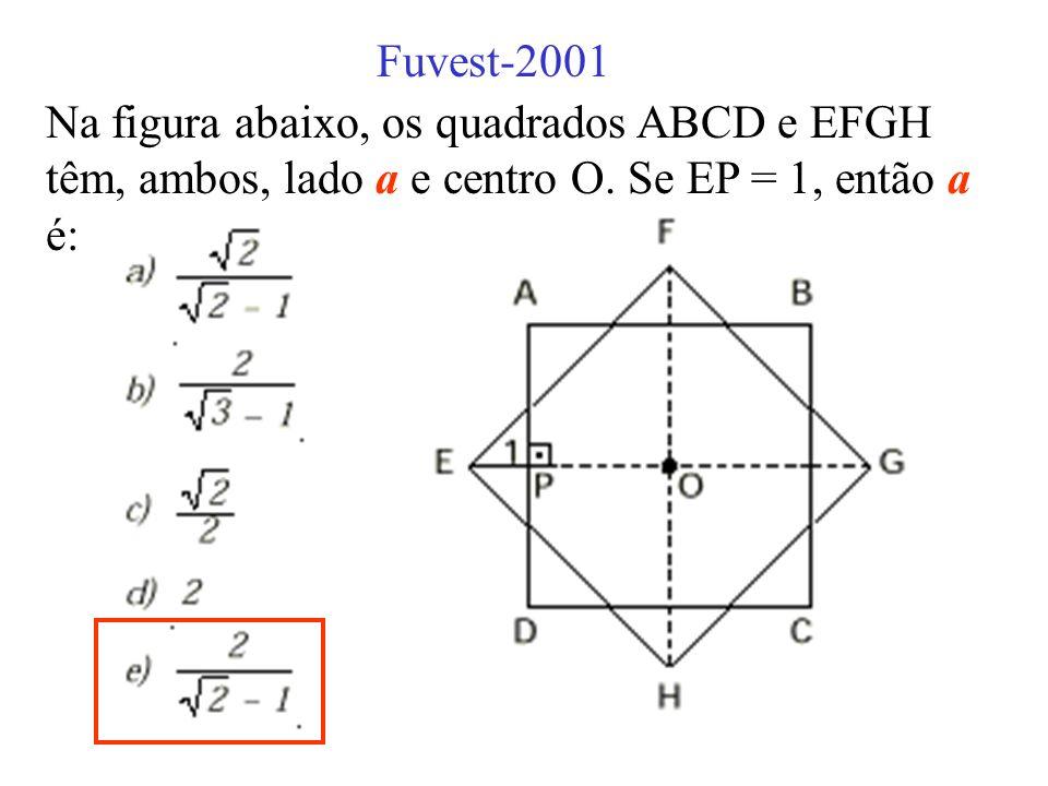 Fuvest-2001 Na figura abaixo, os quadrados ABCD e EFGH têm, ambos, lado a e centro O.