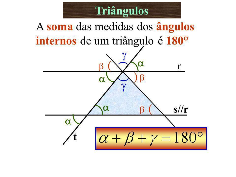 A soma das medidas dos ângulos internos de um triângulo é 180°