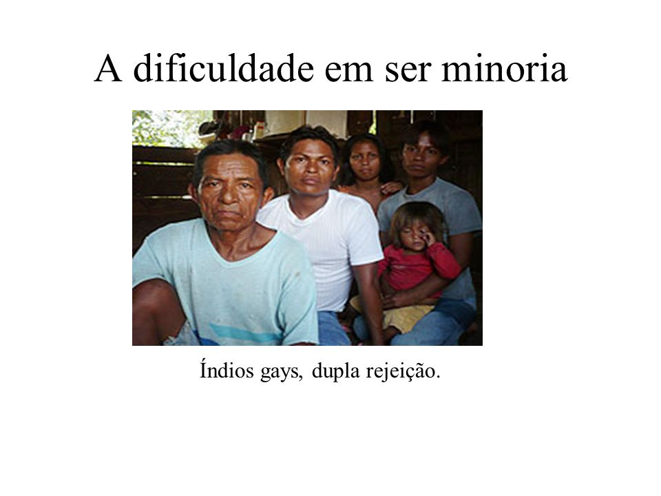 A dificuldade em ser minoria