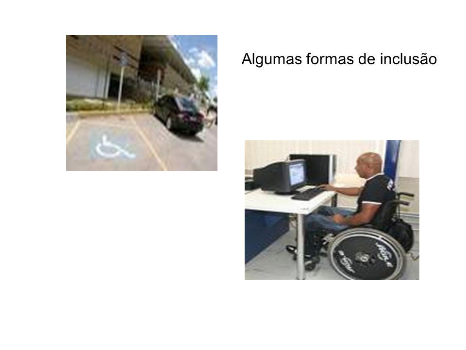 Algumas formas de inclusão