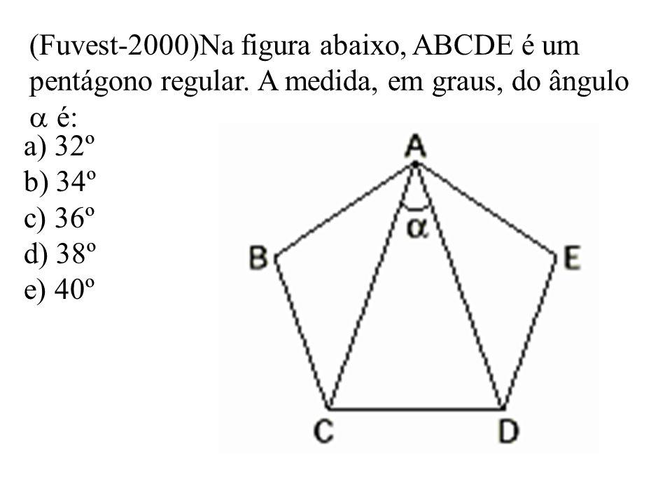(Fuvest-2000)Na figura abaixo, ABCDE é um pentágono regular