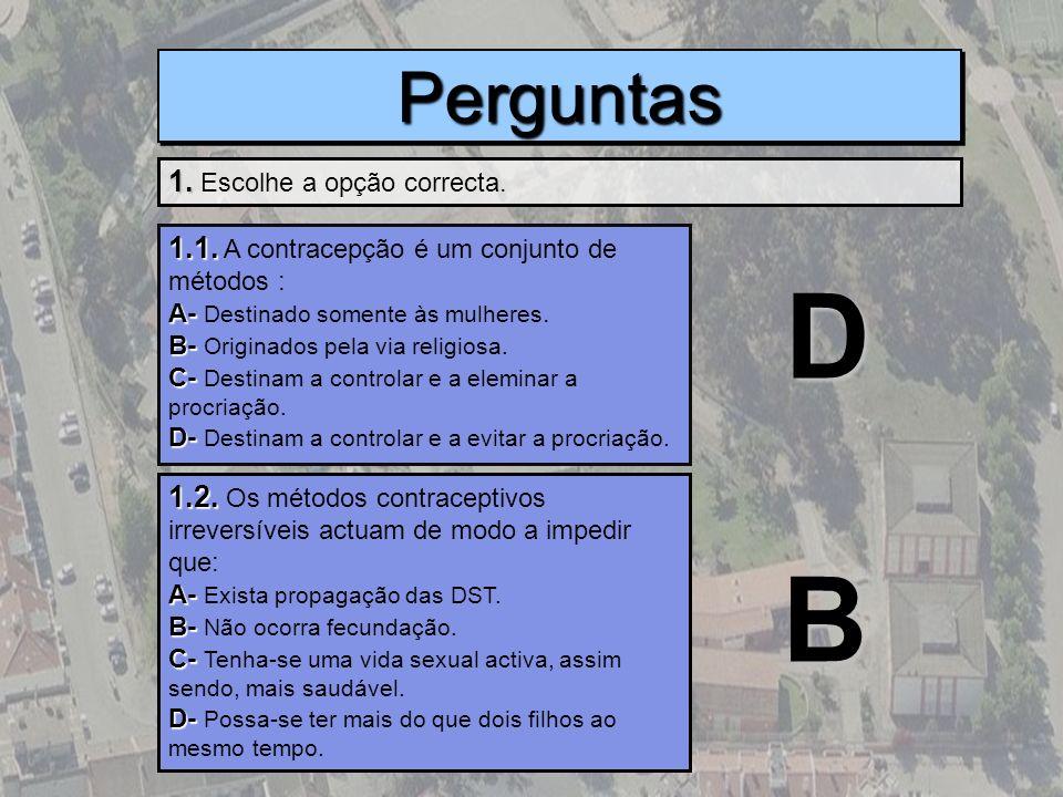 D B Perguntas 1. Escolhe a opção correcta.