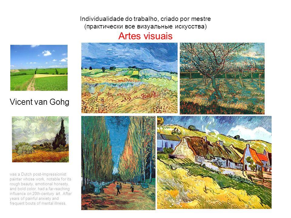 Individualidade do trabalho, criado por mestre (практически все визуальные искусства) Artes visuais
