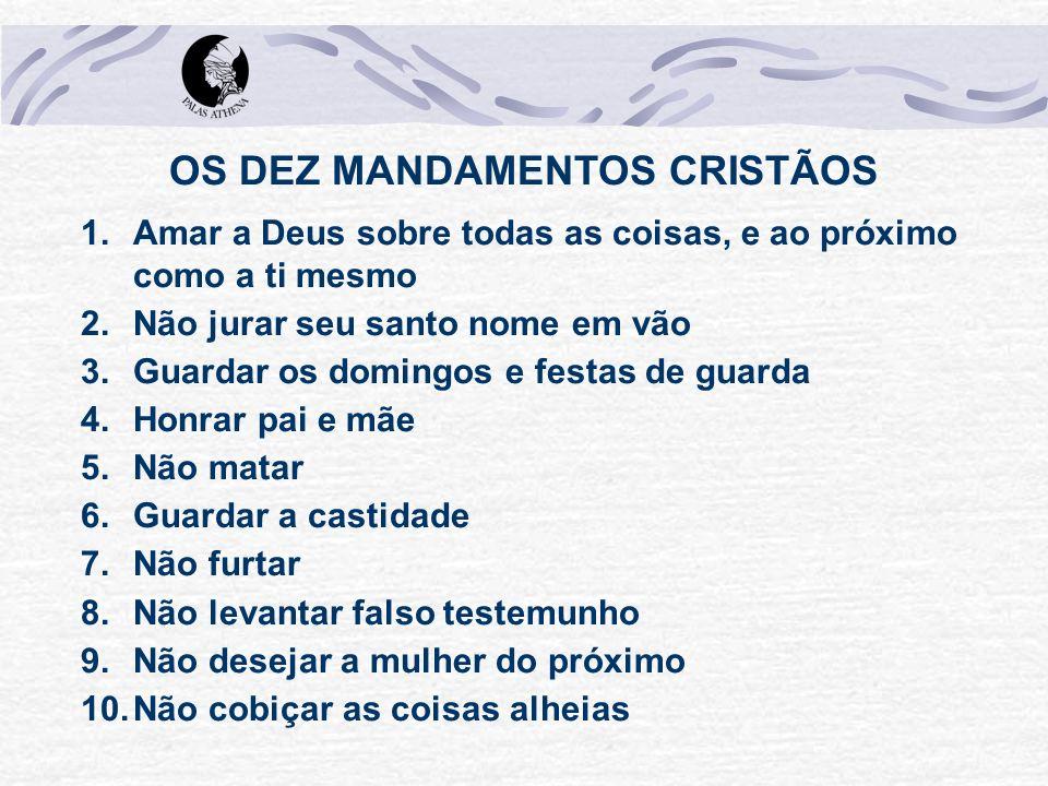 OS DEZ MANDAMENTOS CRISTÃOS