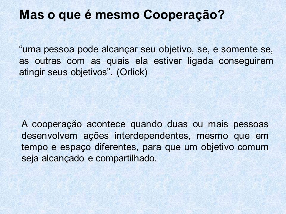 Mas o que é mesmo Cooperação