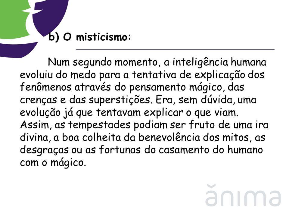 b) O misticismo: