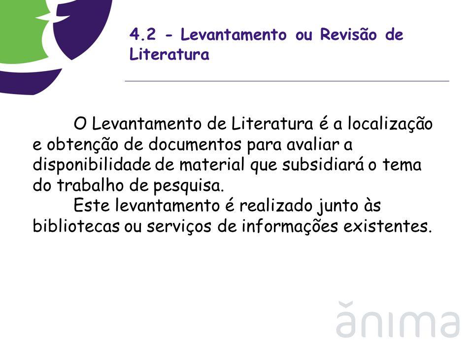 4.2 - Levantamento ou Revisão de Literatura