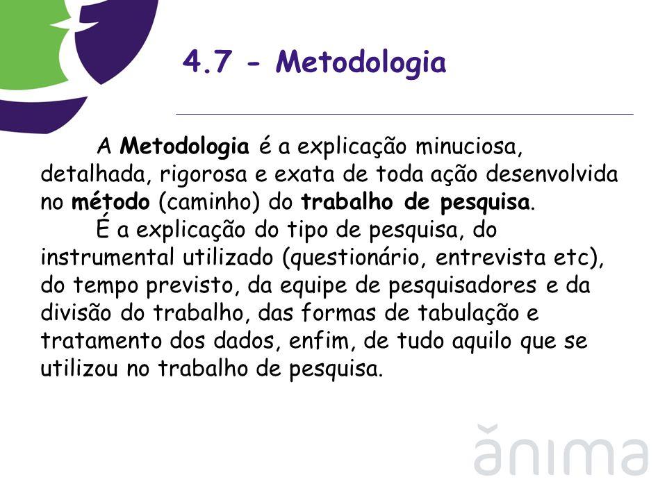 4.7 - Metodologia