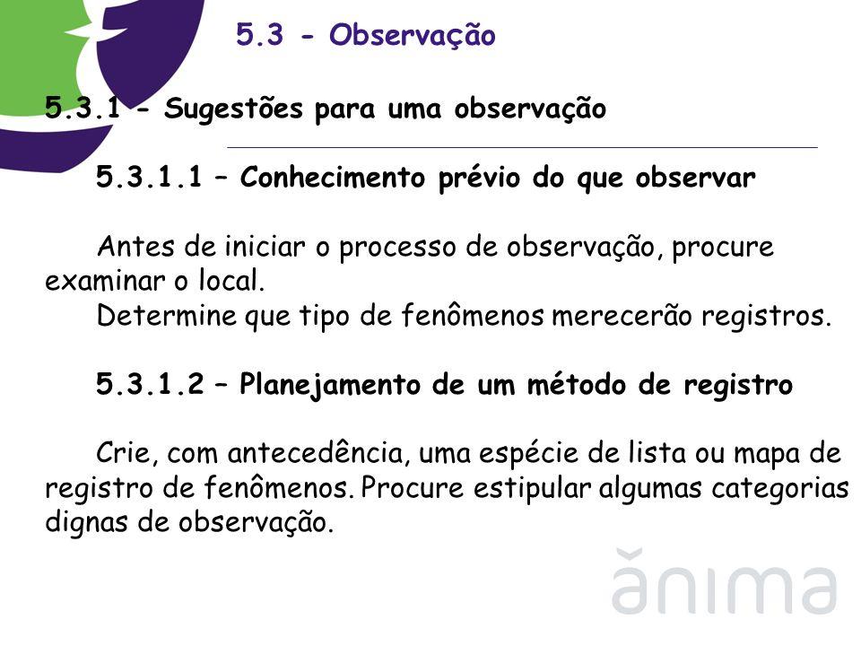 5.3 - Observação