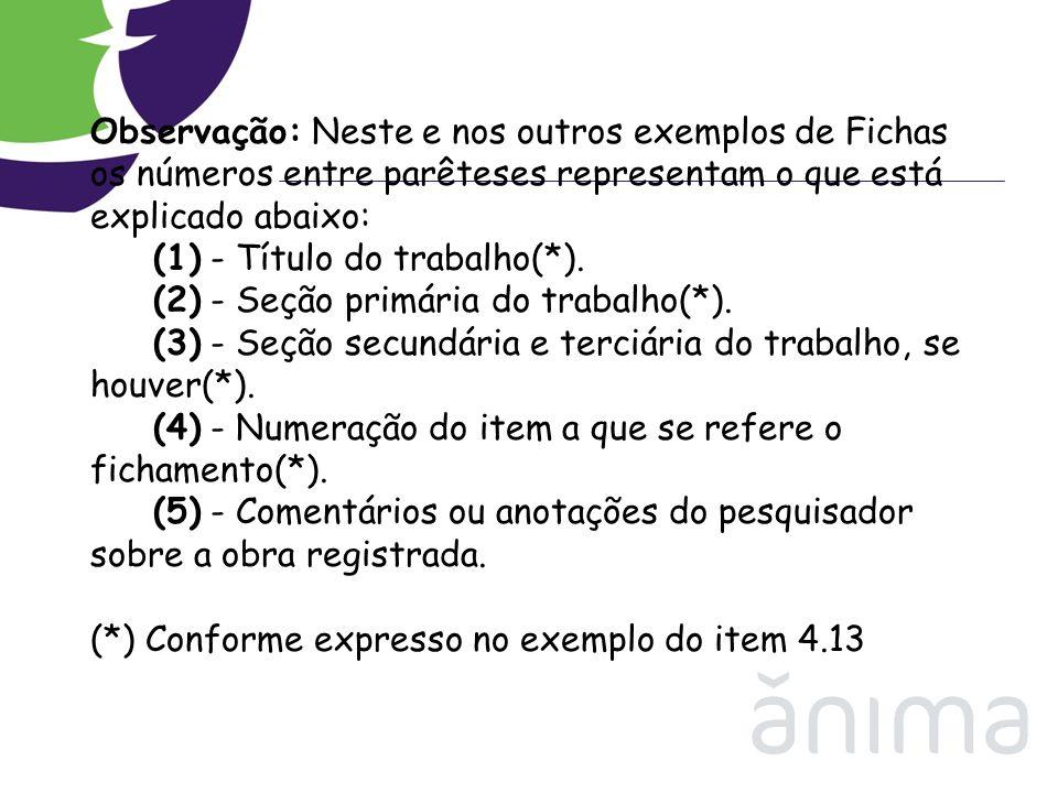 Observação: Neste e nos outros exemplos de Fichas os números entre parêteses representam o que está explicado abaixo: (1) - Título do trabalho(*).