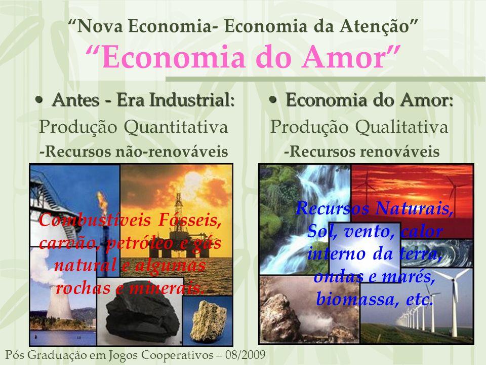 Nova Economia- Economia da Atenção Economia do Amor